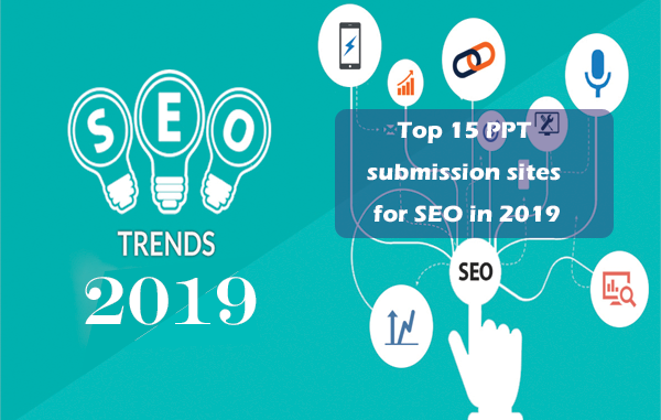 List of top 15 PPTs submission sites with high PR in 2019